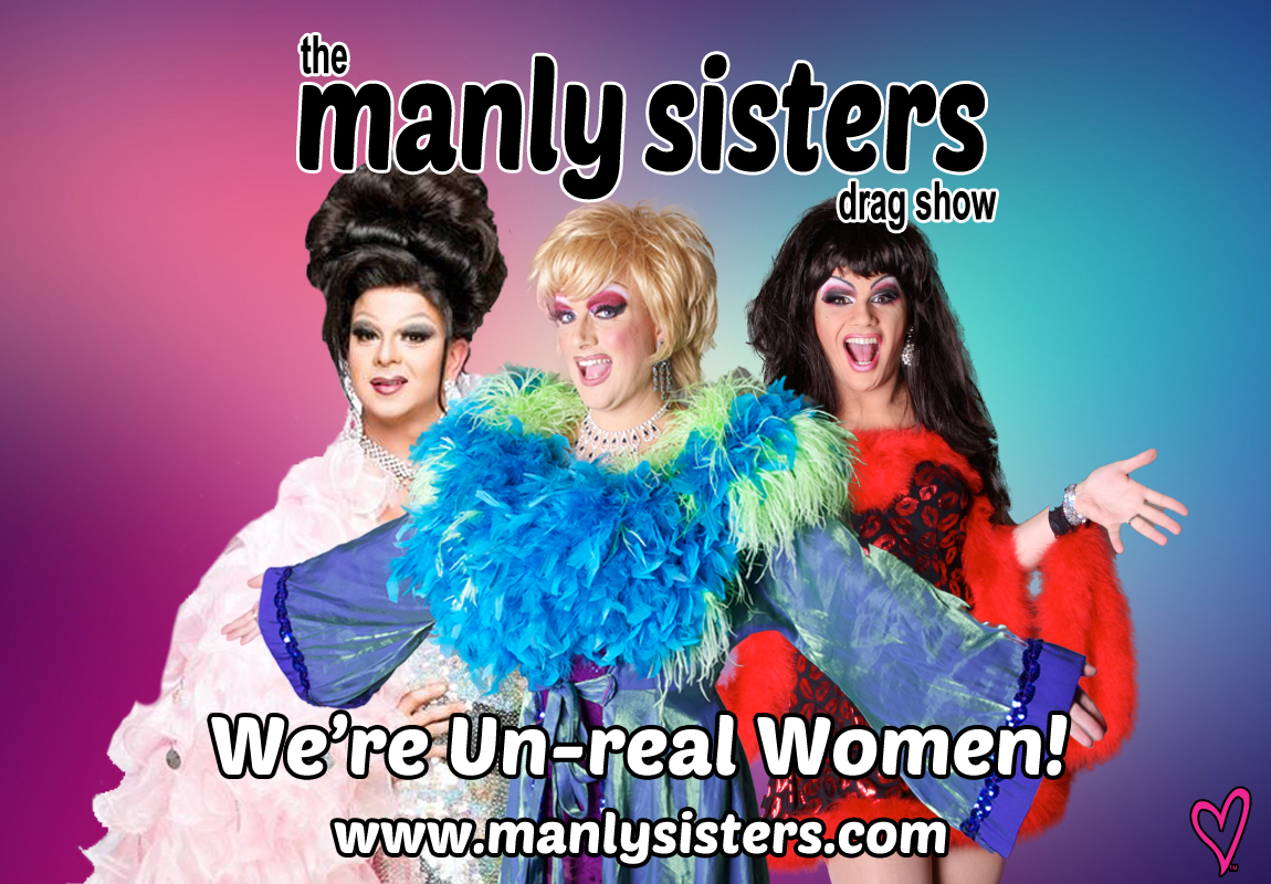 The Manly Sisters Drag Show