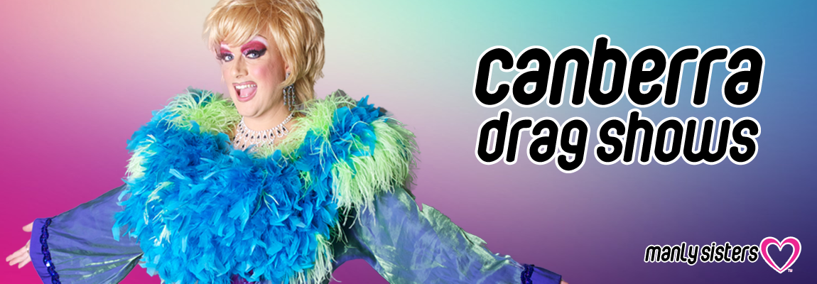 Canberra Drag Shows - The Manly Sisters Drag Show